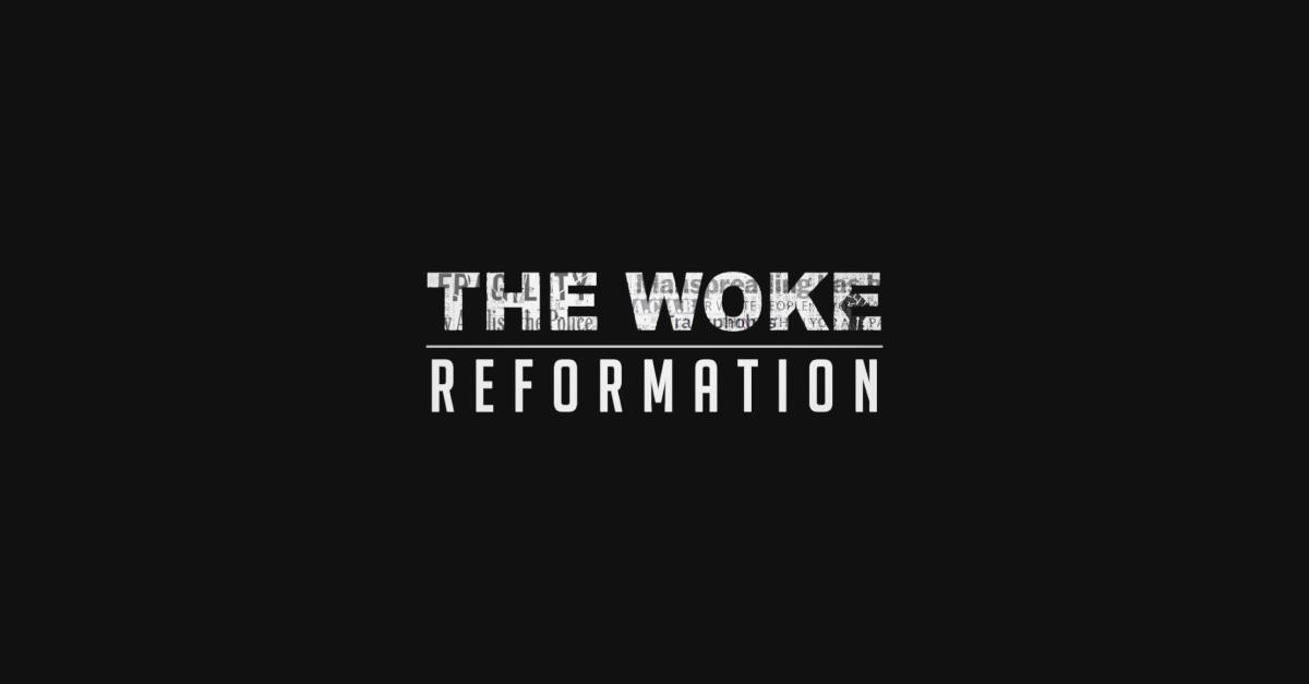 The Woke Reformation